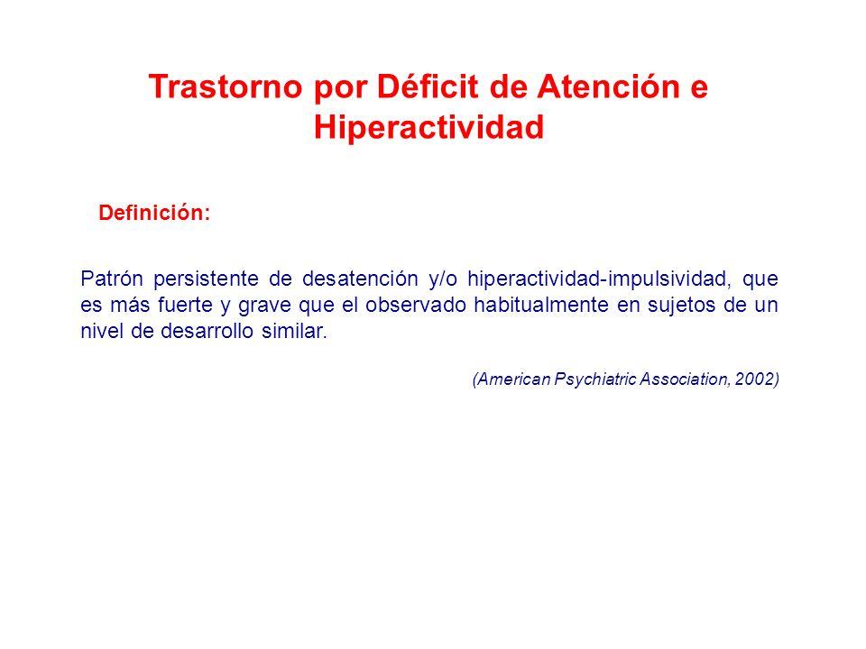 Definición: Patrón persistente de desatención y/o hiperactividad-impulsividad, que es más fuerte y grave que el observado habitualmente en sujetos de