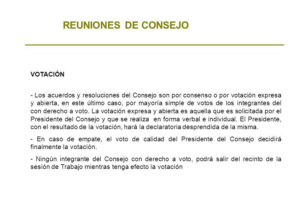 REUNIONES DE CONSEJO - Los acuerdos y resoluciones del Consejo son por consenso o por votación expresa y abierta, en este último caso, por mayoría sim