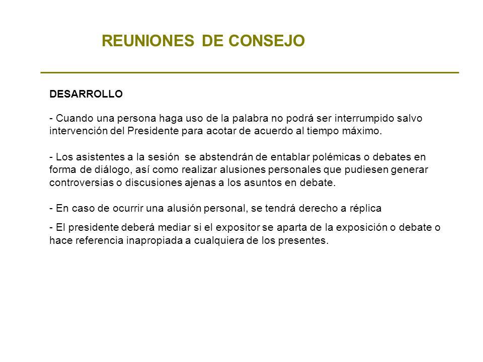 REUNIONES DE CONSEJO - Cuando una persona haga uso de la palabra no podrá ser interrumpido salvo intervención del Presidente para acotar de acuerdo al