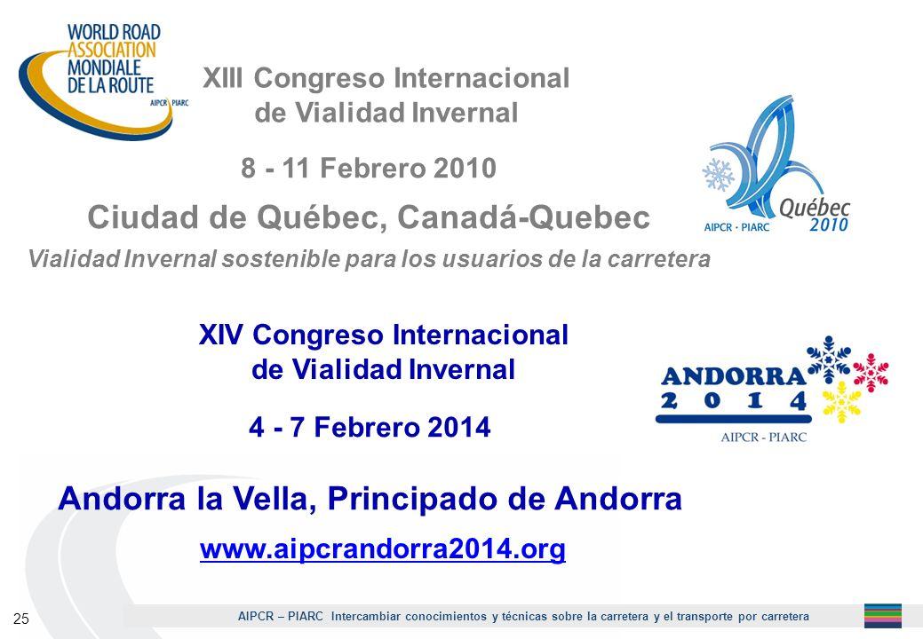 AIPCR – PIARC Intercambiar conocimientos y técnicas sobre la carretera y el transporte por carretera 25 XIII Congreso Internacional de Vialidad Invern