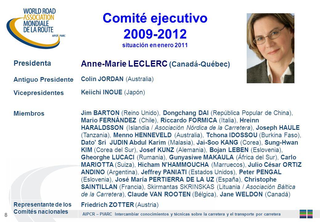 AIPCR – PIARC Intercambiar conocimientos y técnicas sobre la carretera y el transporte por carretera 8 Comité ejecutivo 2009-2012 situación en enero 2