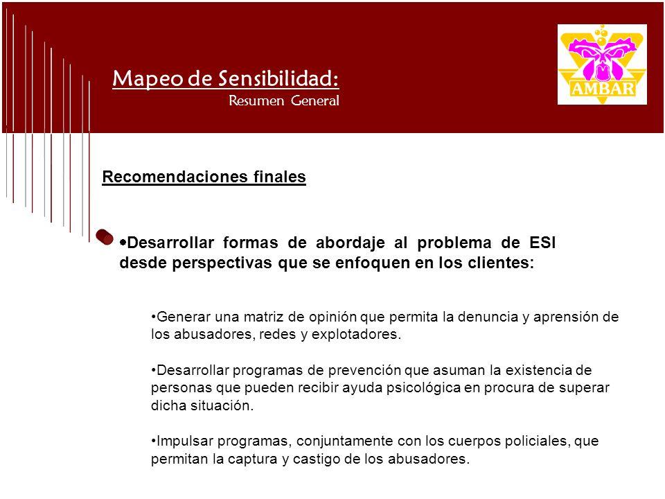 Mapeo de Sensibilidad: Resumen General Generar una matriz de opinión que permita la denuncia y aprensión de los abusadores, redes y explotadores. Desa