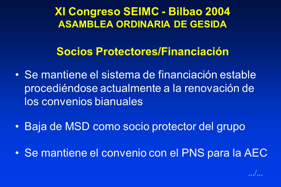 XI Congreso SEIMC - Bilbao 2004 ASAMBLEA ORDINARIA DE GESIDA Reuniones de Junta Directiva 03-02-03 07-04-03 02-06-03 06-10-03 24-11-03 (cambio de junt