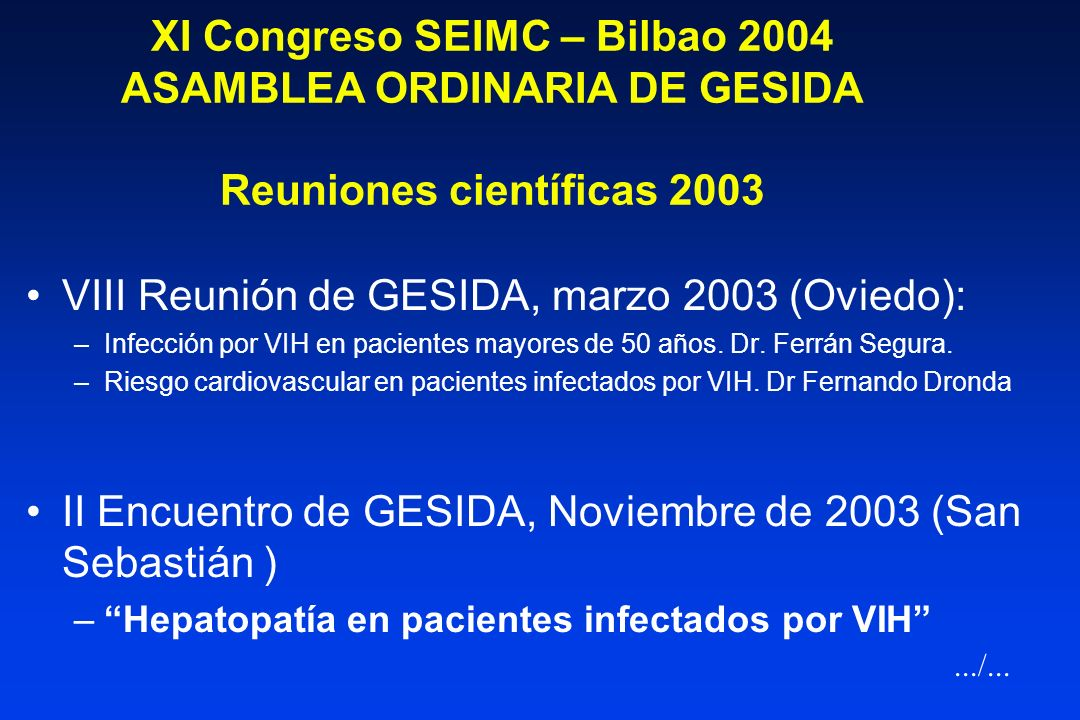 X Reunión SEIMC - Oviedo, 2003 ASAMBLEA ORDINARIA DE GESIDA Proyectos 2003 Documentos de consenso –Actualización de Prevención de infecciones oportuni