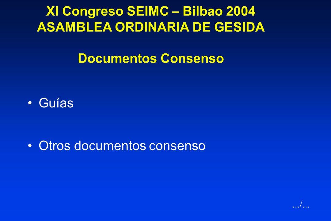 XI Congreso SEIMC – Bilbao 2004 ASAMBLEA ORDINARIA DE GESIDA Reuniones científicas 2004 IX Reunión de GESIDA, mayo 2004 (Bilbao): IX Congreso de SEISI