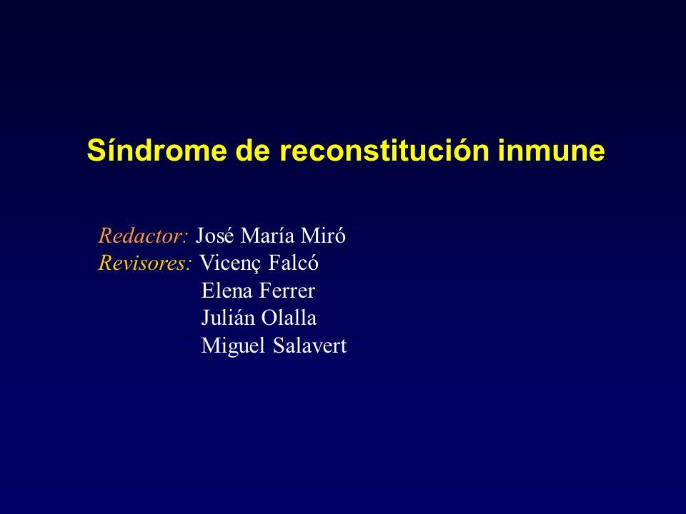 Síndrome de reconstitución inmune Redactor: José María Miró Revisores: Vicenç Falcó Elena Ferrer Julián Olalla Miguel Salavert