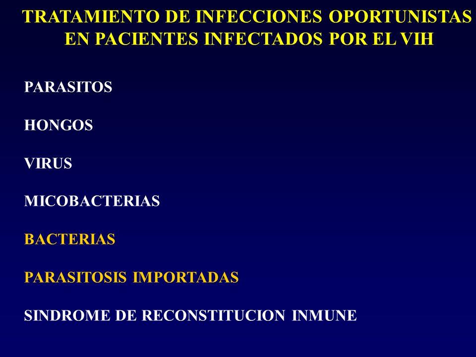 PARASITOS HONGOS VIRUS MICOBACTERIAS BACTERIAS PARASITOSIS IMPORTADAS SINDROME DE RECONSTITUCION INMUNE TRATAMIENTO DE INFECCIONES OPORTUNISTAS EN PAC