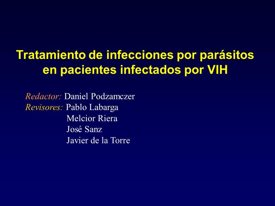 Tratamiento de infecciones por parásitos en pacientes infectados por VIH Redactor: Daniel Podzamczer Revisores: Pablo Labarga Melcior Riera José Sanz