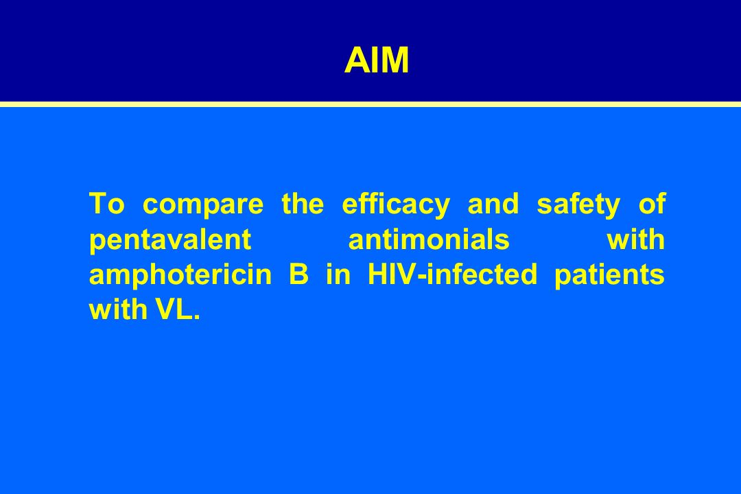 To compare the efficacy and safety of pentavalent antimonials with amphotericin B in HIV-infected patients with VL.