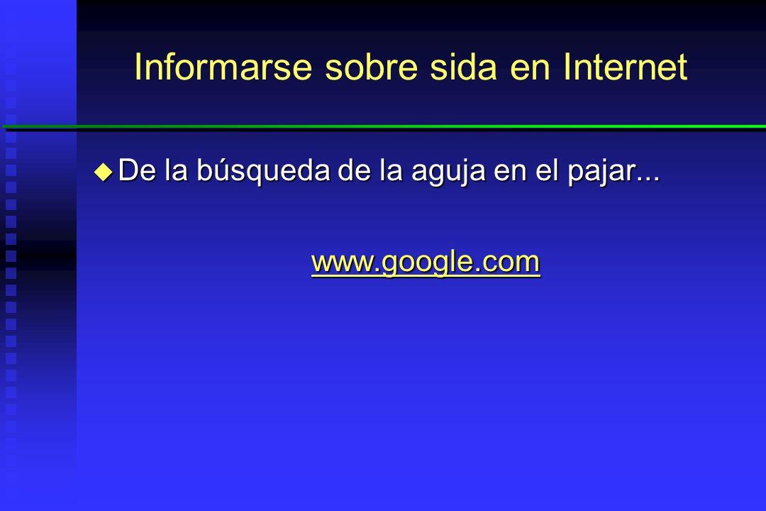 u Definición de la búsqueda (las 2 Q): Quién Quién Idioma Idioma Nivel de conocimientos de partida Nivel de conocimientos de partida Qué Qué Informarse sobre sida en Internet