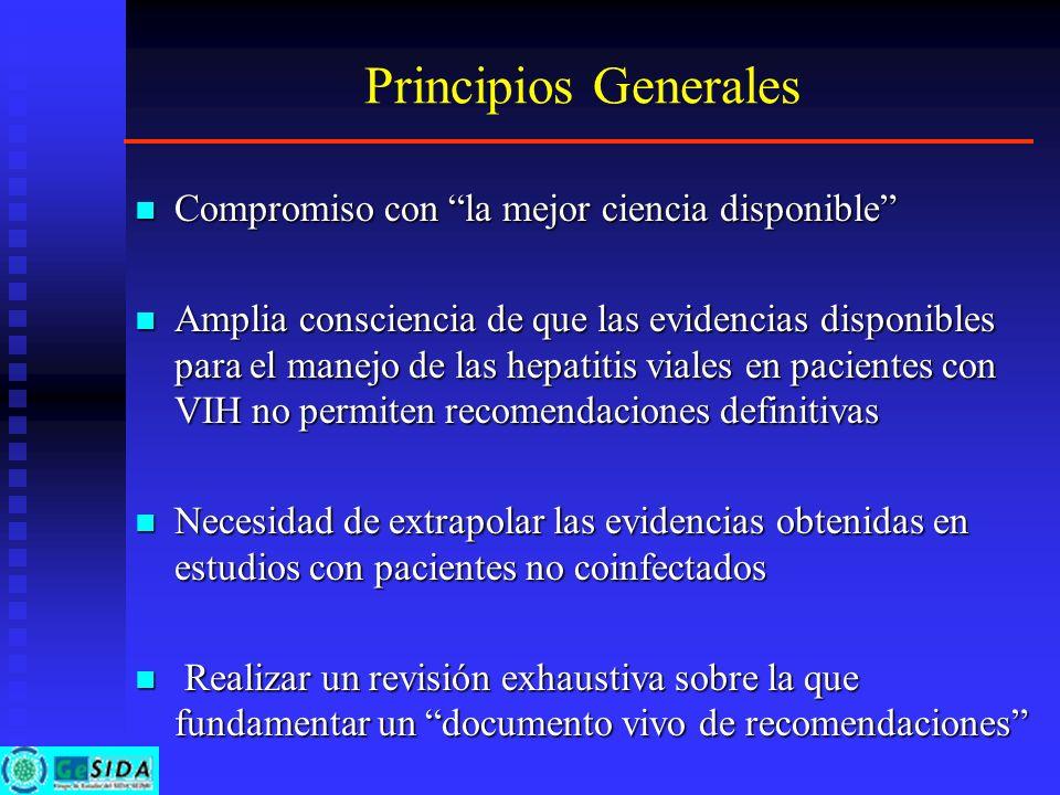 Principios Generales Compromiso con la mejor ciencia disponible Compromiso con la mejor ciencia disponible Amplia consciencia de que las evidencias di