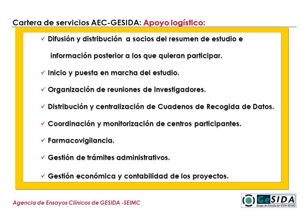 Apoyo logístico: Cartera de servicios AEC-GESIDA: Apoyo logístico: Agencia de Ensayos Clínicos de GESIDA -SEIMC Difusión y distribución a socios del r