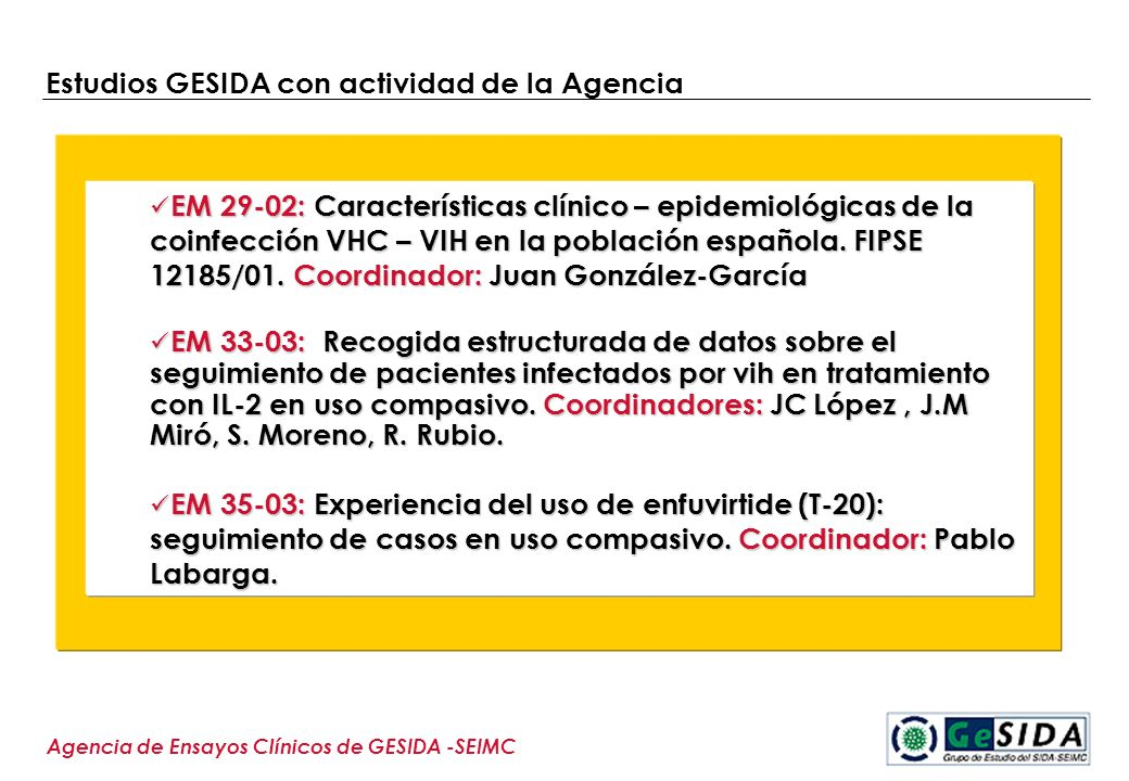 Estudios GESIDA con actividad de la Agencia Agencia de Ensayos Clínicos de GESIDA -SEIMC EM 29-02: Características clínico – epidemiológicas de la coi