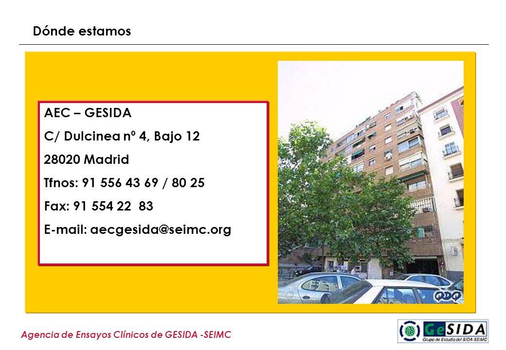 Agencia de Ensayos Clínicos de GESIDA -SEIMC AEC – GESIDA C/ Dulcinea nº 4, Bajo 12 28020 Madrid Tfnos: 91 556 43 69 / 80 25 Fax: 91 554 22 83 E-mail: