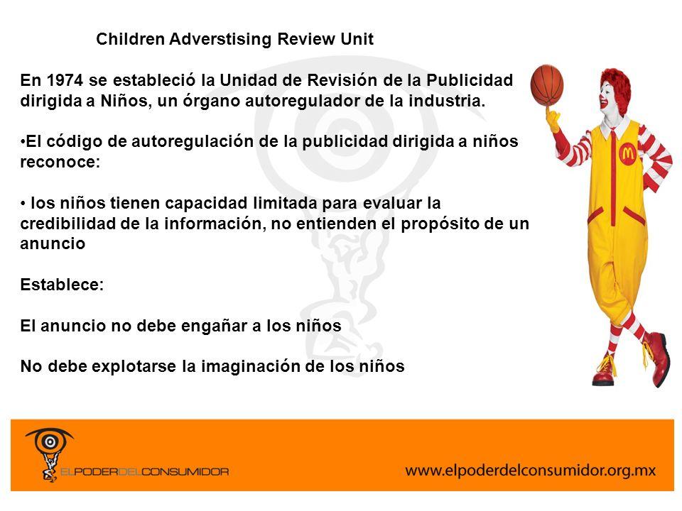 Children Adverstising Review Unit En 1974 se estableció la Unidad de Revisión de la Publicidad dirigida a Niños, un órgano autoregulador de la industr