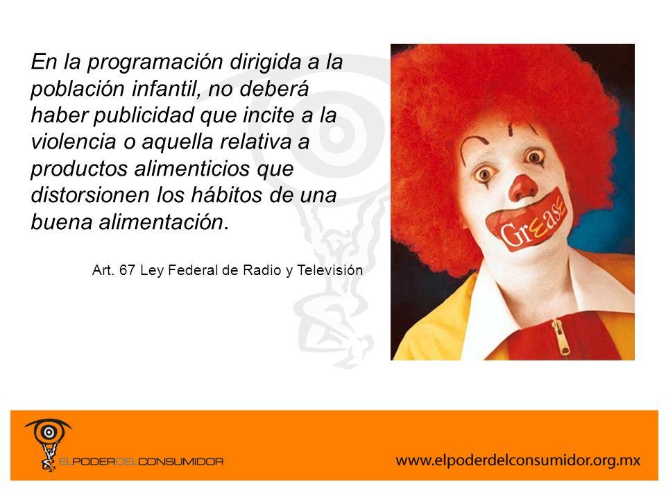 En la programación dirigida a la población infantil, no deberá haber publicidad que incite a la violencia o aquella relativa a productos alimenticios