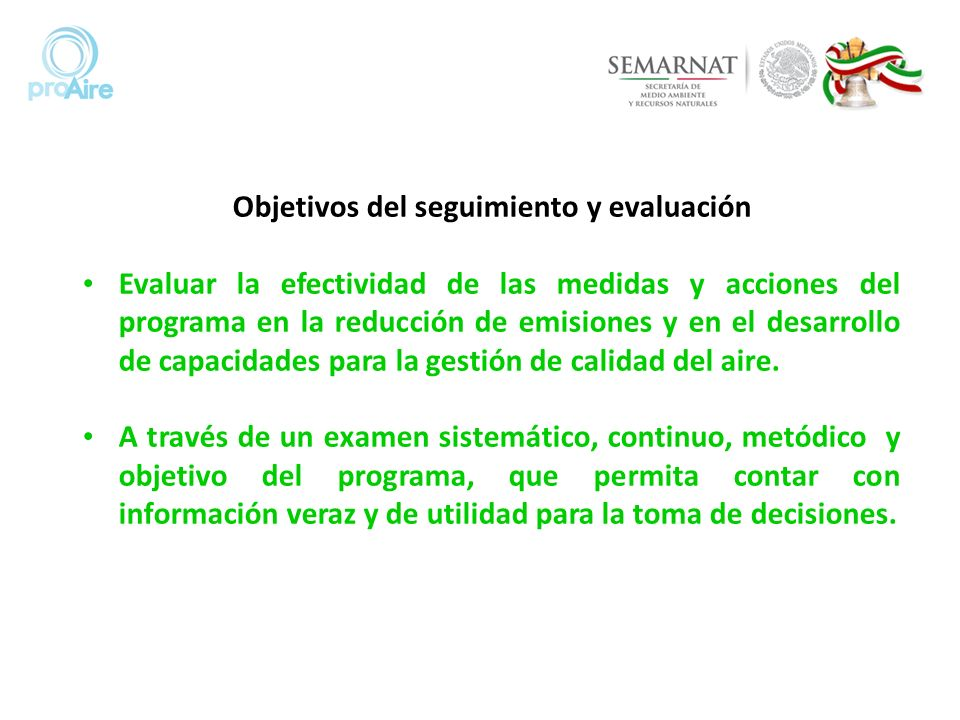 PlaneaciónInicioDiagnóstico Integración Estrategias y medidas Ejecución Seguimiento y Evaluación Fuente: Ciclo de un ProAire.