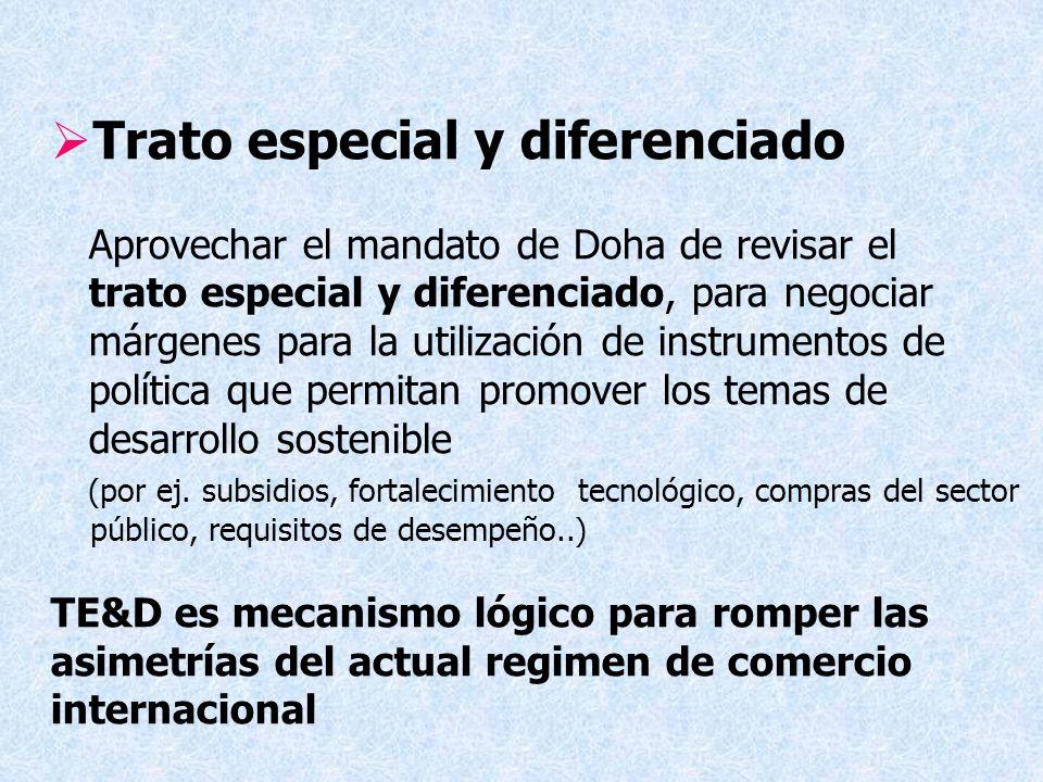 Trato especial y diferenciado Aprovechar el mandato de Doha de revisar el trato especial y diferenciado, para negociar márgenes para la utilización de