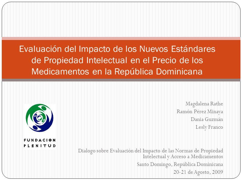 Magdalena Rathe Ramón Pérez Minaya Dania Guzmán Lesly Franco Dialogo sobre Evaluación del Impacto de las Normas de Propiedad Intelectual y Acceso a Me
