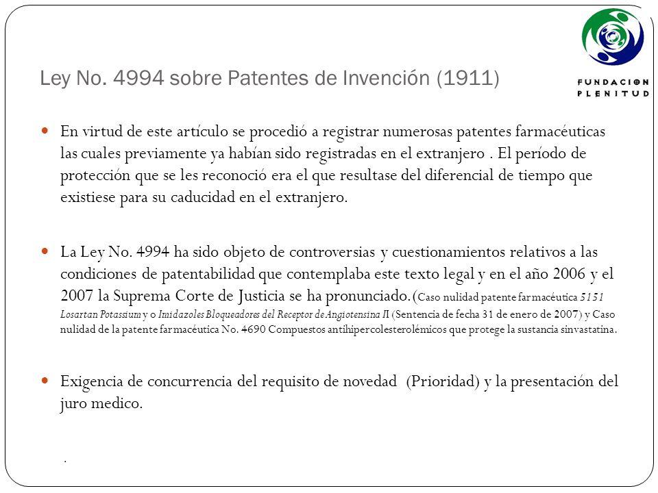 Ley No. 4994 sobre Patentes de Invención (1911) En virtud de este artículo se procedió a registrar numerosas patentes farmacéuticas las cuales previam