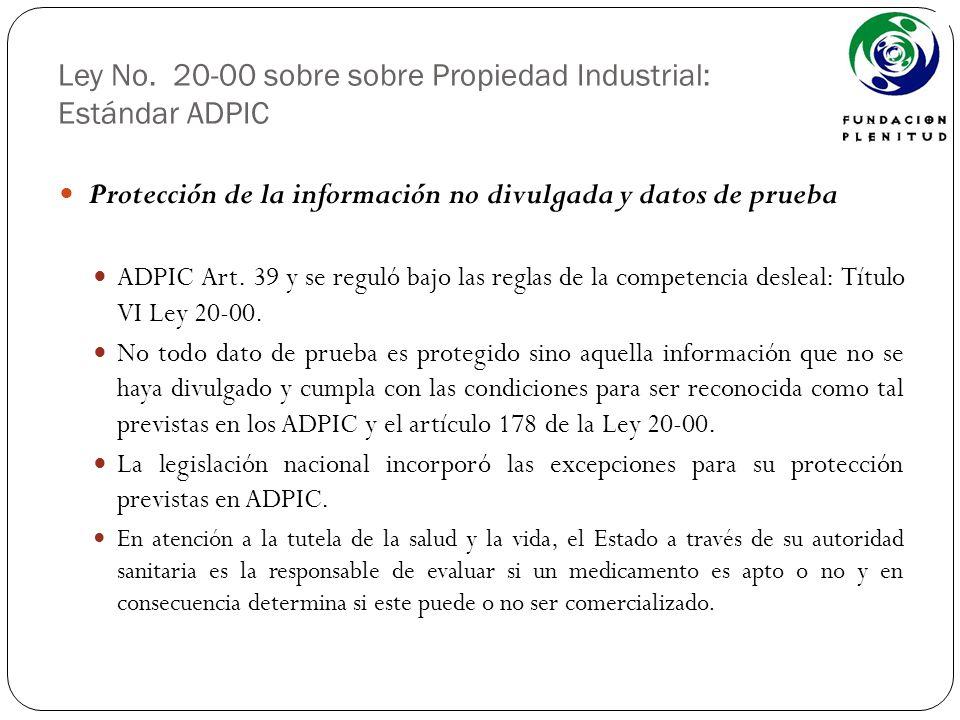 Ley No. 20-00 sobre sobre Propiedad Industrial: Estándar ADPIC Protección de la información no divulgada y datos de prueba ADPIC Art. 39 y se reguló b