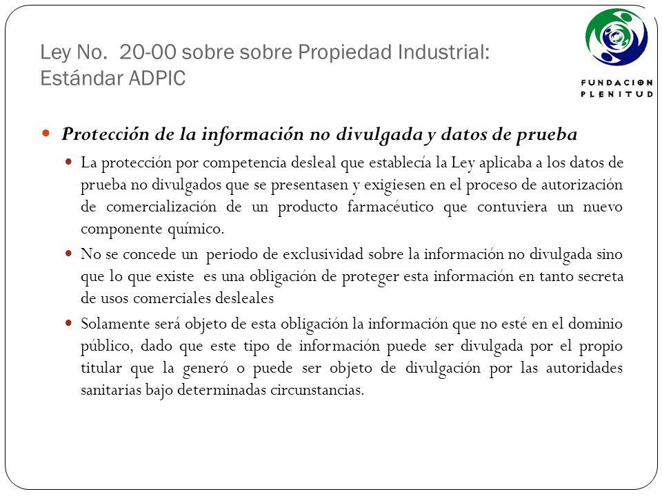 Ley No. 20-00 sobre sobre Propiedad Industrial: Estándar ADPIC Protección de la información no divulgada y datos de prueba La protección por competenc