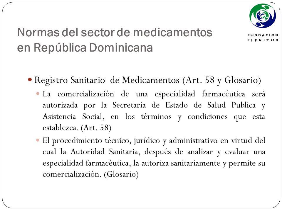 Normas del sector de medicamentos en República Dominicana Registro Sanitario de Medicamentos (Art. 58 y Glosario) La comercialización de una especiali