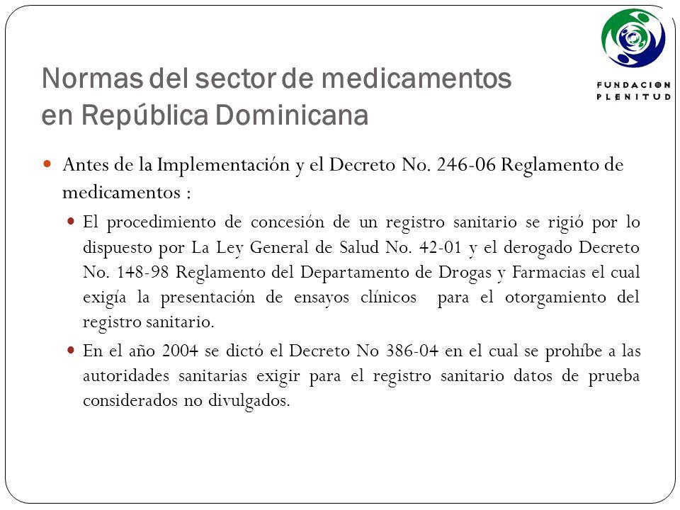 Normas del sector de medicamentos en República Dominicana Antes de la Implementación y de la Ley 20-00 se produjeron debates que abordaban la problemática de la protección de la información no divulgada (*datos de prueba) en el marco de los proceso de obtención del registro sanitario.