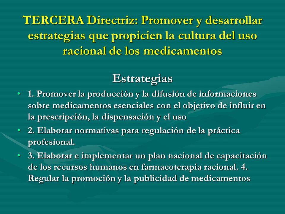 SEGUNDA Directriz: Garantizar la seguridad, la eficacia y la calidad de todos los medicamentos que se comercializan en el mercado nacional, mediante e