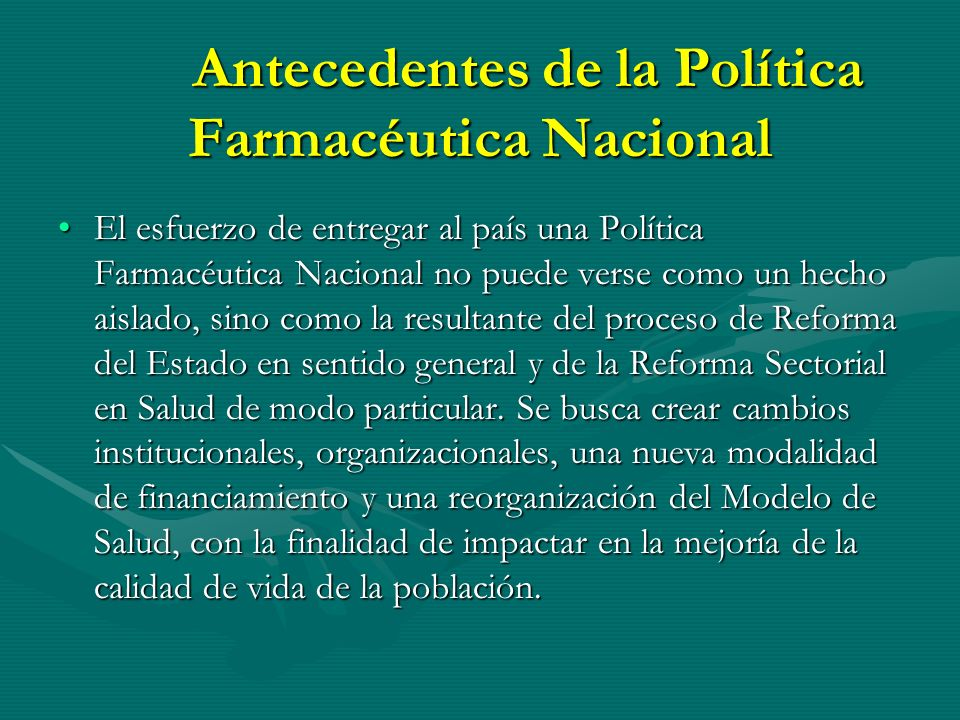 LA POLÍTICA FARMACÉUTICA NACIONAL COMISION PRESIDENCIAL DE POLITICA FARMACEUTICA NACIONAL Dr. Alberto Fiallo Billini AGOSTO 2009