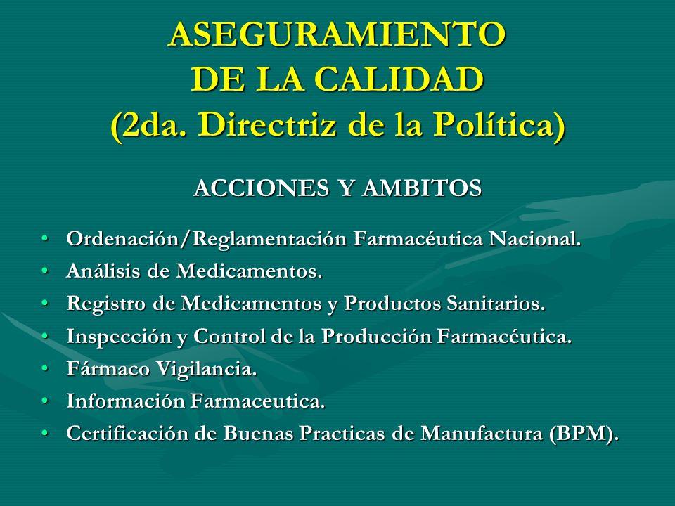 CURSOS ESTRATEGICOS DE ACCION PARA EL PLAN ESTRATÉGICO DE LA POLÍTICA FARMACÉUTICA NACIONAL Vías y Conjuntos de Acciones y sus Ámbitos para el Proceso
