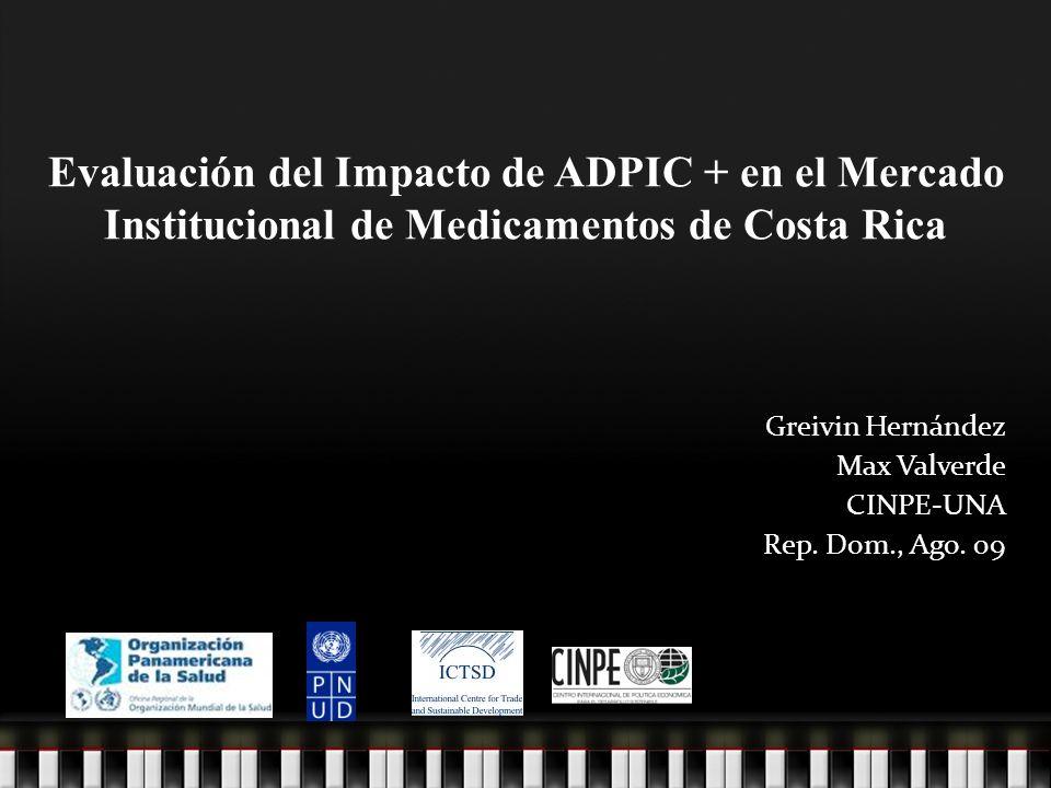 Objetivo y propósito del análisis Analizar el mercado institucional de medicamentos el cual representa el 43% del mercado total.43% Estimar el impacto de provisiones ADPIC+ en acuerdos como el CAFTA-DR Influenciar el proceso de implementación.