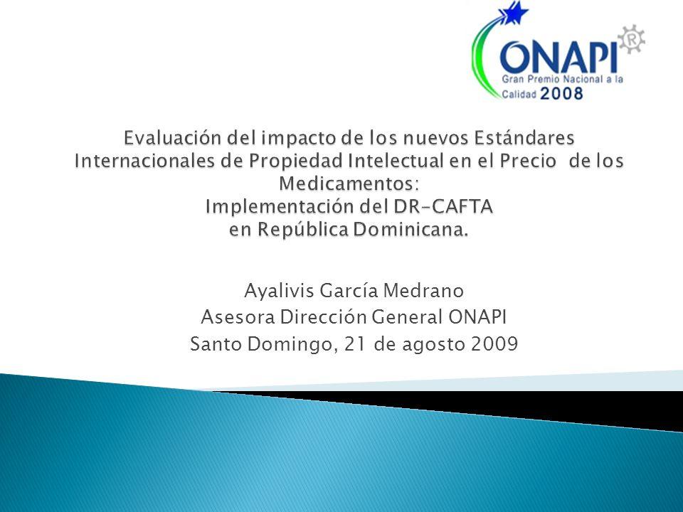 Ayalivis García Medrano Asesora Dirección General ONAPI Santo Domingo, 21 de agosto 2009