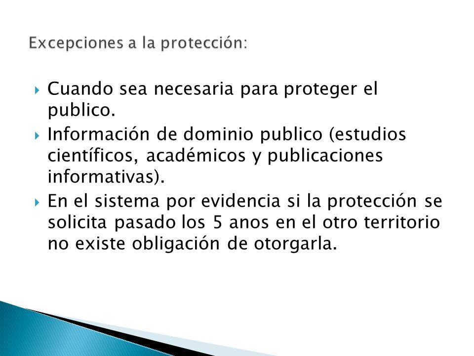 Cuando sea necesaria para proteger el publico.