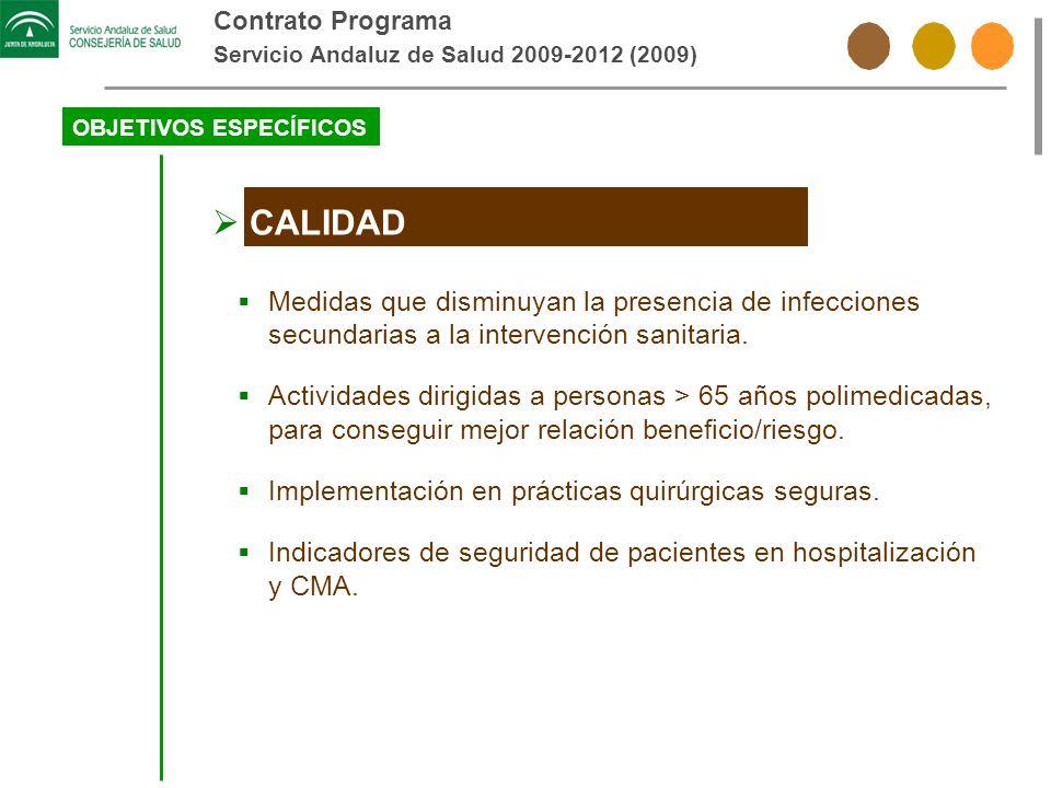 Contrato Programa Servicio Andaluz de Salud 2009-2012 (2009) OBJETIVOS ESPECÍFICOS CALIDAD Medidas que disminuyan la presencia de infecciones secundar
