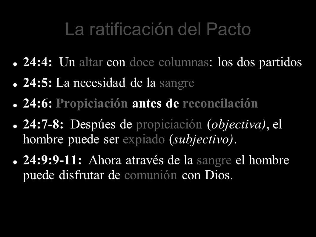 La ratificación del Pacto 24:4: Un altar con doce columnas: los dos partidos 24:5: La necesidad de la sangre 24:6: Propiciación antes de reconcilación
