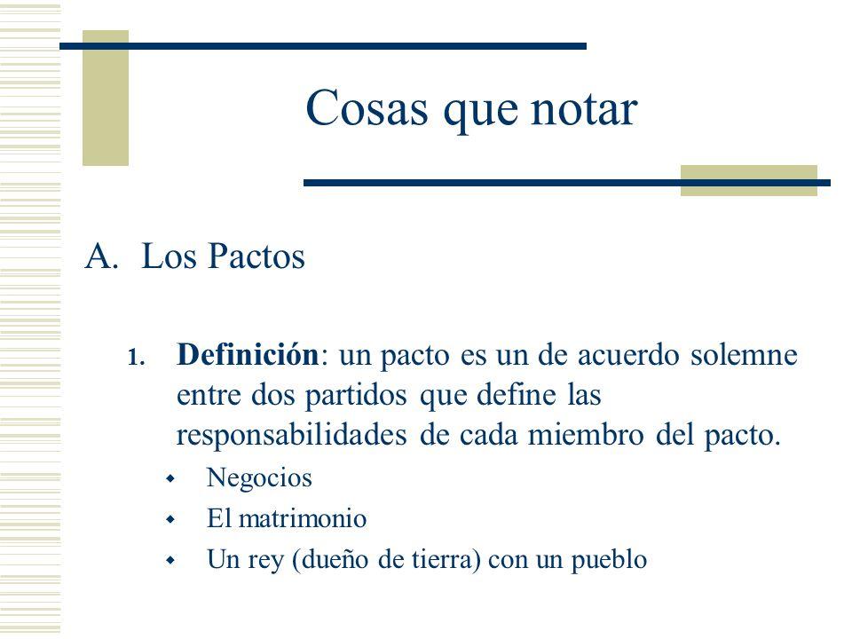 Cosas que notar A.Los Pactos 1. Definición: un pacto es un de acuerdo solemne entre dos partidos que define las responsabilidades de cada miembro del