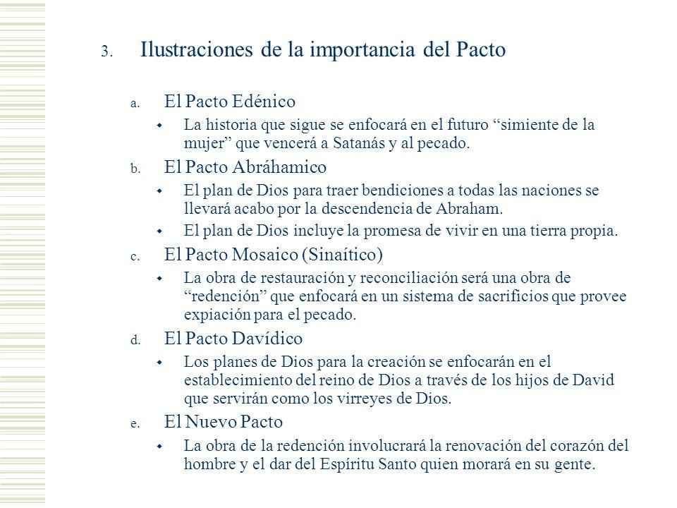 Cosas que notar 3. Ilustraciones de la importancia del Pacto a. El Pacto Edénico La historia que sigue se enfocará en el futuro simiente de la mujer q