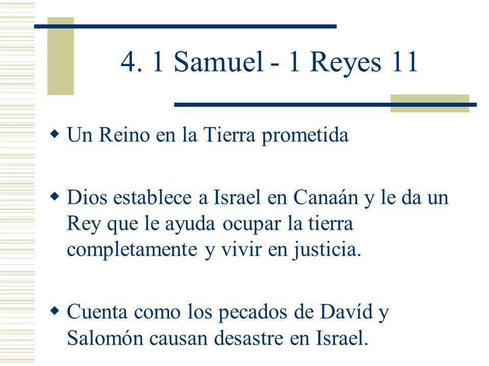 4. 1 Samuel - 1 Reyes 11 Un Reino en la Tierra prometida Dios establece a Israel en Canaán y le da un Rey que le ayuda ocupar la tierra completamente
