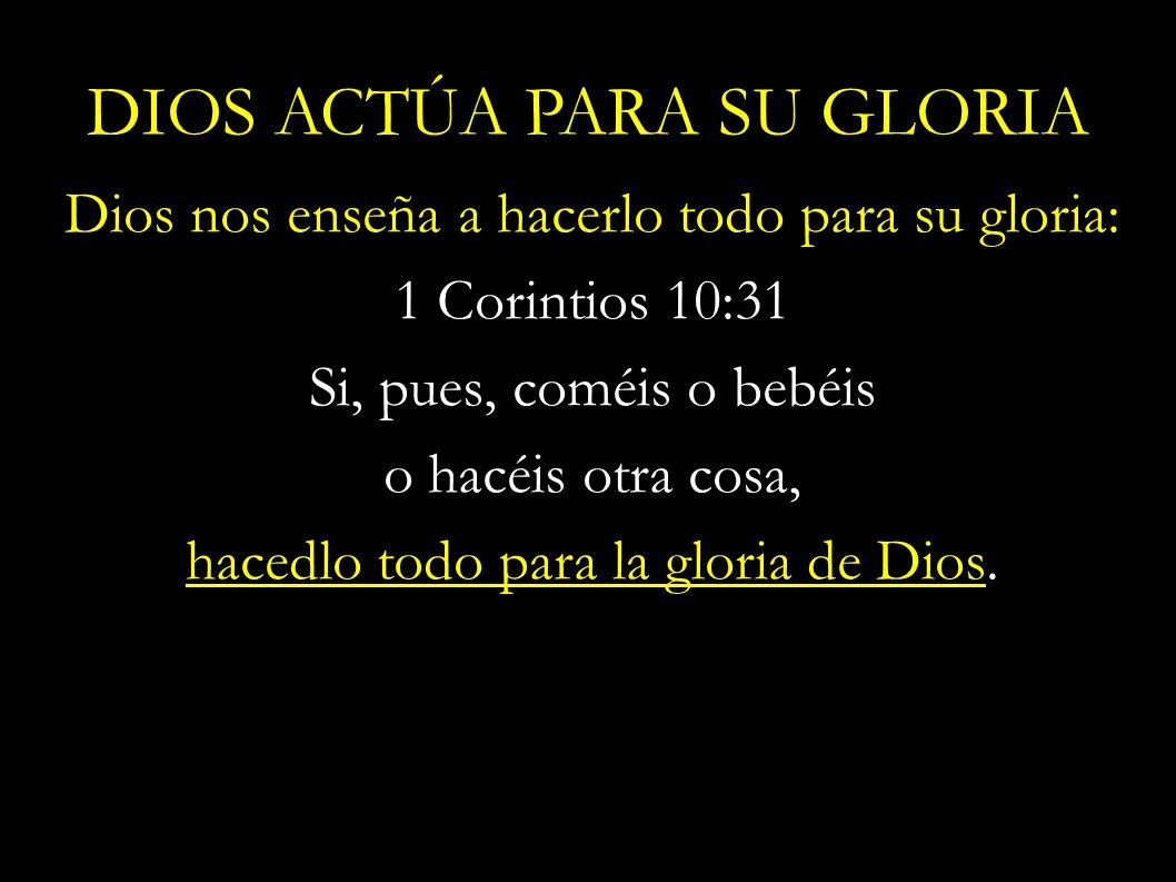 Dios nos enseña a hacerlo todo para su gloria: 1 Corintios 10:31 Si, pues, coméis o bebéis o hacéis otra cosa, hacedlo todo para la gloria de Dios. DI