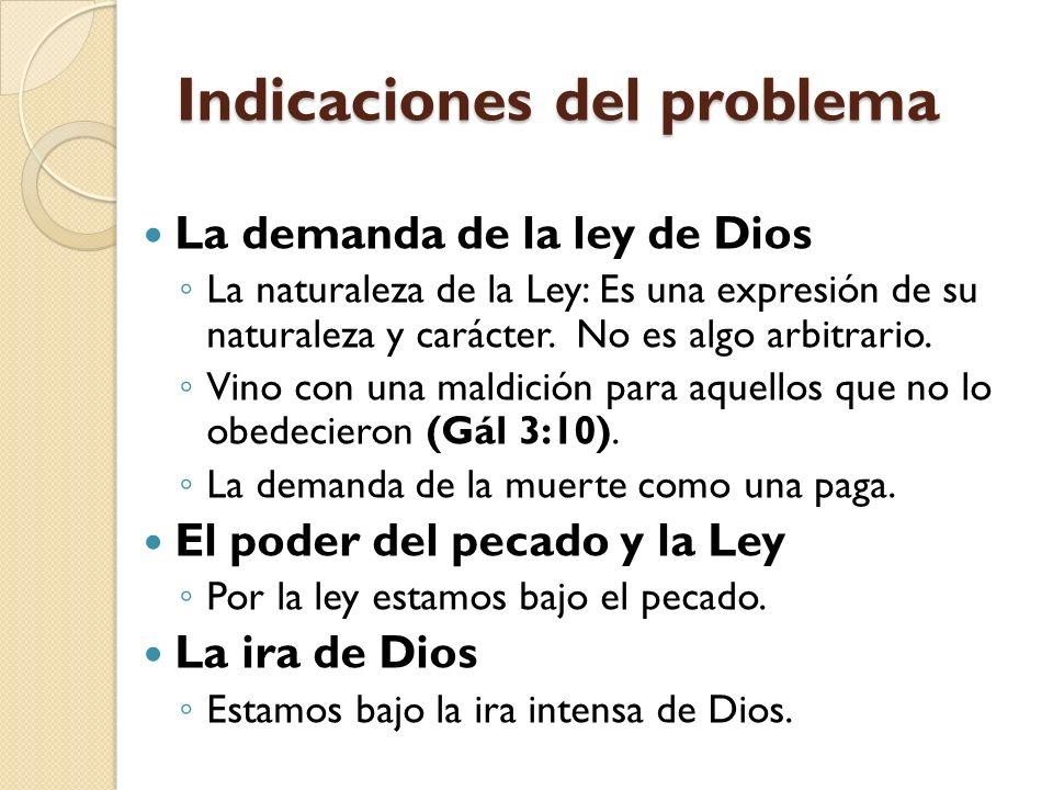 Indicaciones del problema La demanda de la ley de Dios La naturaleza de la Ley: Es una expresión de su naturaleza y carácter. No es algo arbitrario. V