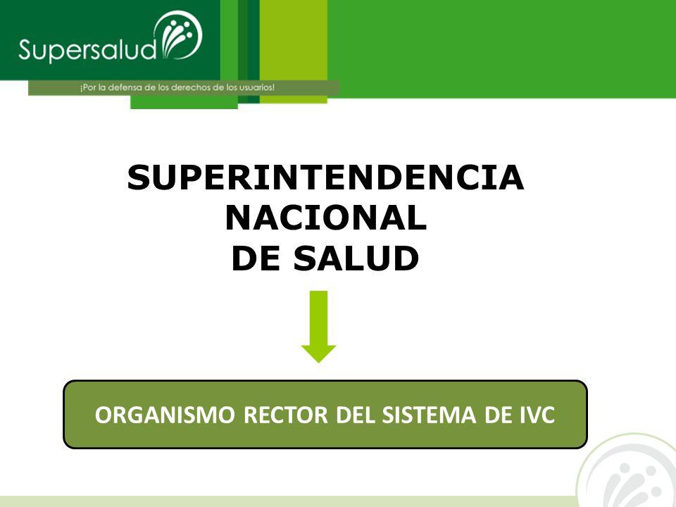 SUPERINTENDENCIA NACIONAL DE SALUD ORGANISMO RECTOR DEL SISTEMA DE IVC