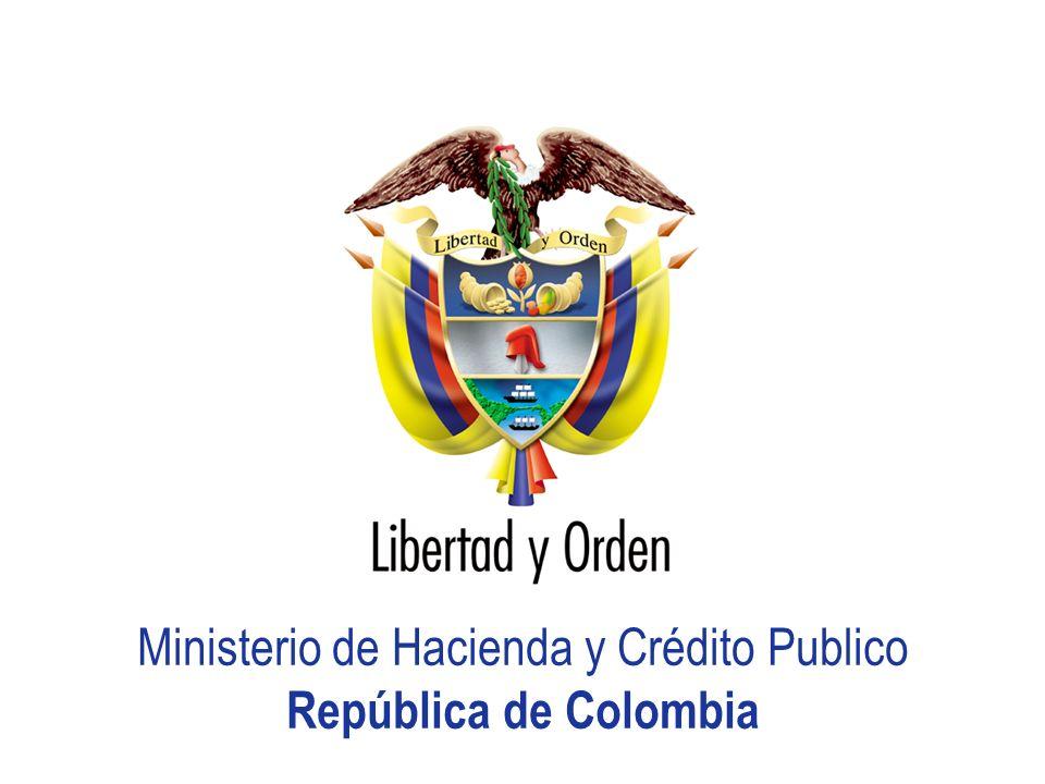 Ministerio de Hacienda y Crédito Público República de Colombia HACIA UN MINISTERIO AGIL, ACERTADO Y CONFIABLE Ministerio de Hacienda y Crédito Publico