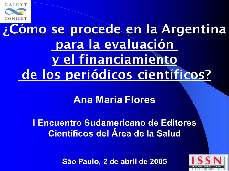 ¿Cómo se procede en la Argentina para la evaluación y el financiamiento de los periódicos científicos.