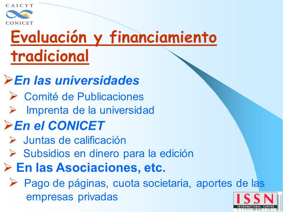 En las universidades Comité de Publicaciones Imprenta de la universidad En el CONICET Juntas de calificación Subsidios en dinero para la edición En las Asociaciones, etc.