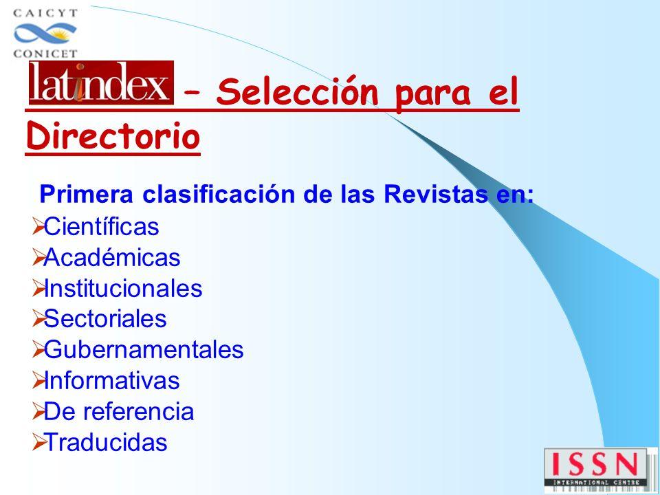 Primera clasificación de las Revistas en: Científicas Académicas Institucionales Sectoriales Gubernamentales Informativas De referencia Traducidas – Selección para el Directorio
