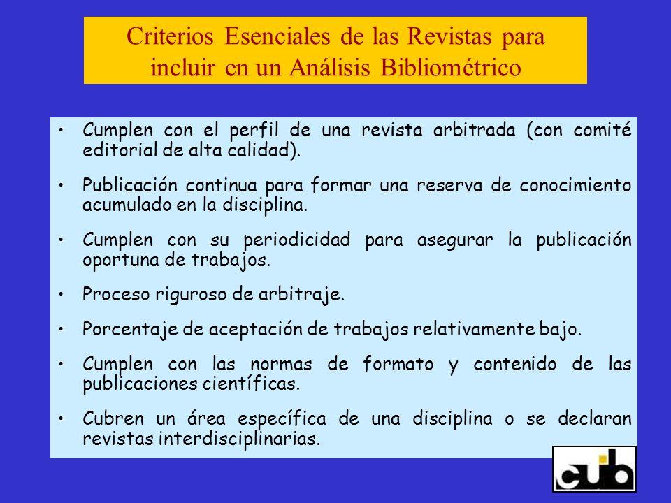 Criterios Esenciales de las Revistas para incluir en un Análisis Bibliométrico Cumplen con el perfil de una revista arbitrada (con comité editorial de