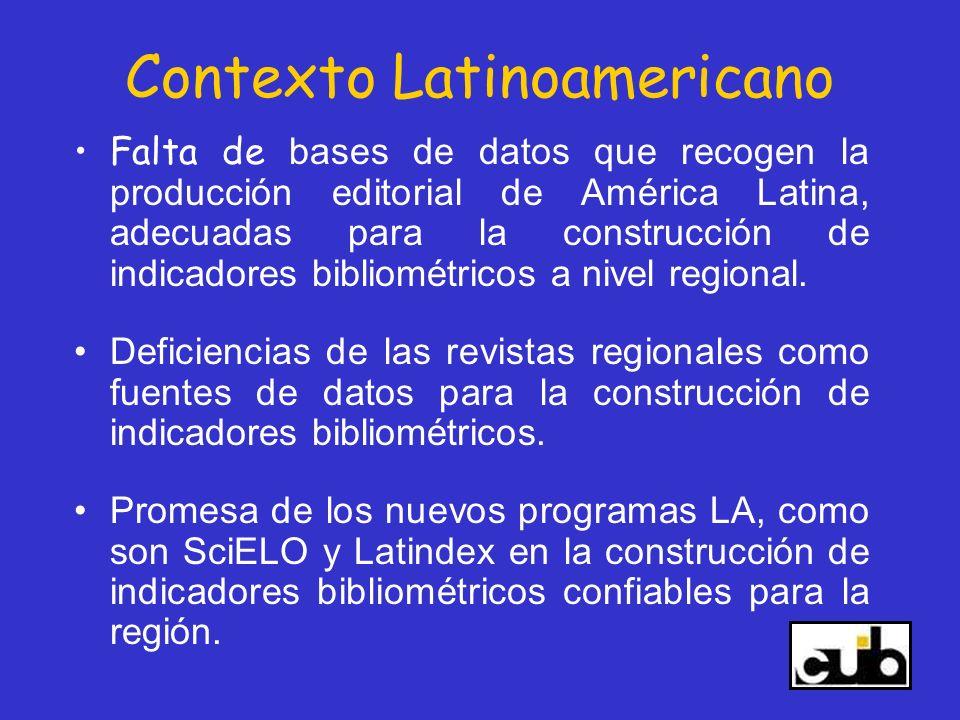 Contexto Latinoamericano Falta de bases de datos que recogen la producción editorial de América Latina, adecuadas para la construcción de indicadores