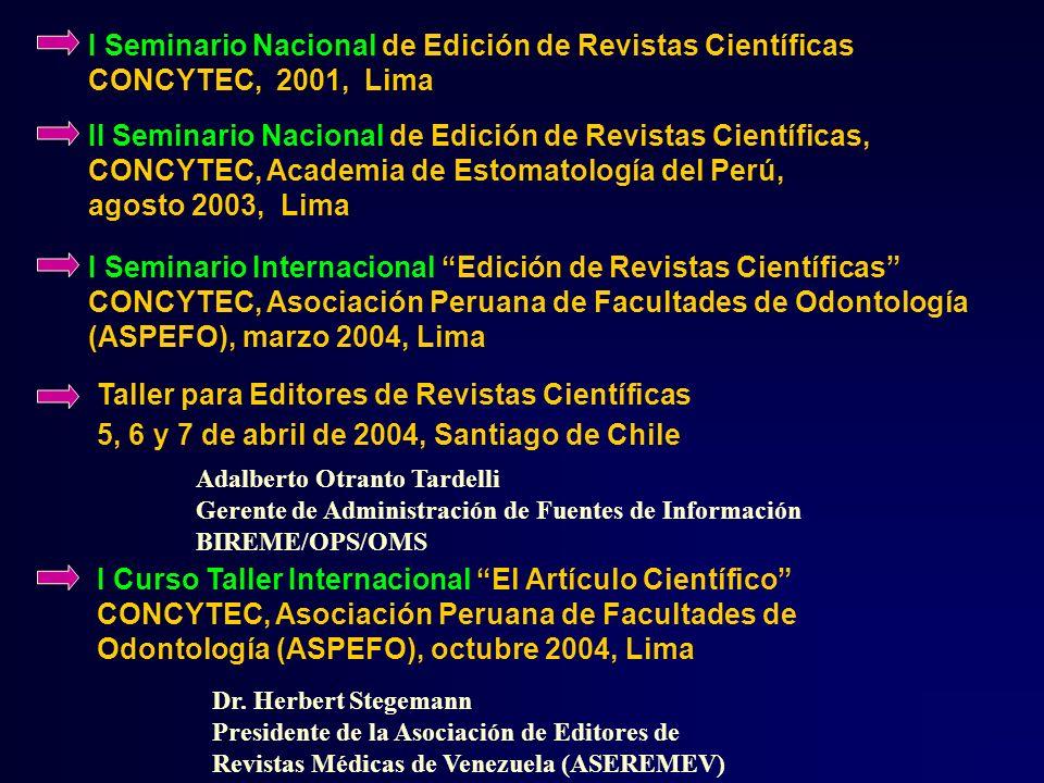 Adalberto Otranto Tardelli Gerente de Administración de Fuentes de Información BIREME/OPS/OMS II Seminario Nacional de Edición de Revistas Científicas