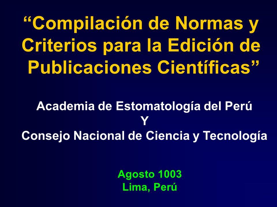 Compilación de Normas y Criterios para la Edición de Publicaciones Científicas Academia de Estomatología del Perú Y Consejo Nacional de Ciencia y Tecn